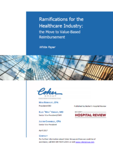 Ramifications for the Healthcare Industry: The Move to Value-Based Reimbursement – Published by Becker's Hospital Review