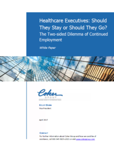 Healthcare Executives: Should They Stay or Should They Go? The Two-sided Dilemma of Continued Employment