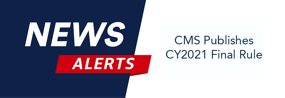 CMS Publishes CY2021 Final Rule
