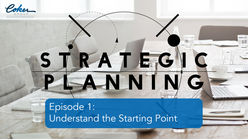 Strategic Planning Video Series: Understand the Starting Point