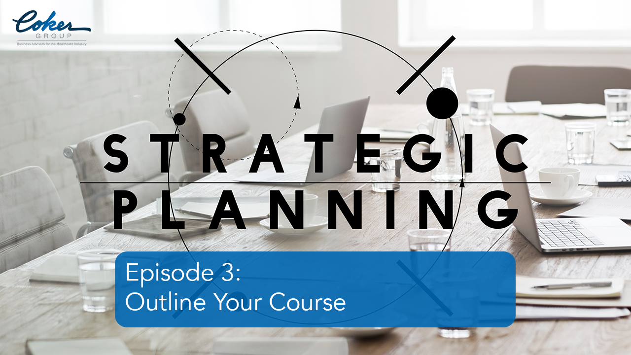 Strategic Planning Video Series: Outline Your Course