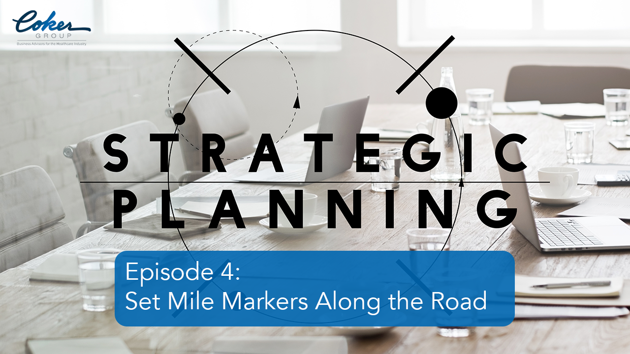 Strategic Planning Video Series: Set Mile Markers Along the Road